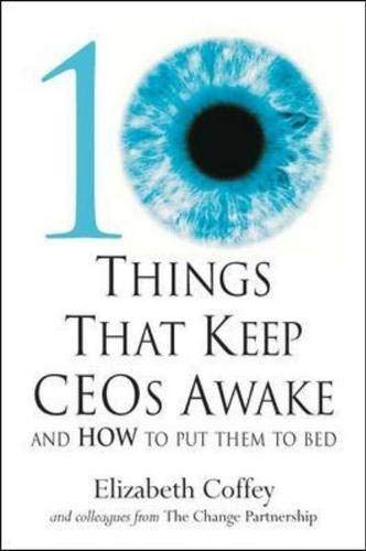 9780077099893: 10 Things That Keep Ceos Awake: And How to Put Them to Bed