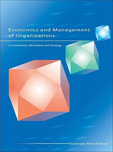 9780077099923: Economics and Management of Organisations: Co-Ordination, Motivation and Strategy