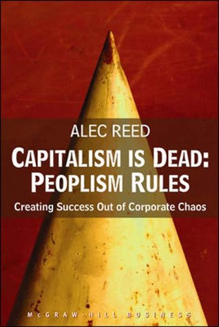 9780077103699: Capitalism is Dead - Peoplism Rules: Creating Success Out of Corporate Chaos