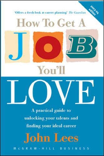9780077103828: How to Get a Job You'll Love
