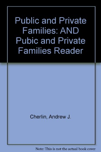 9780077107482: Public and Private Families: AND Pubic and Private Families Reader