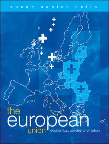 9780077107819: The European Union: Economics, Policies and History
