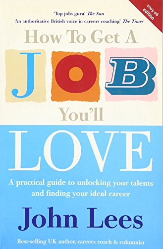 9780077108243: How to Get a Job You'll Love 2005-2006: A Practical Guide to Unlocking Your Talents and Finding Your Ideal Career