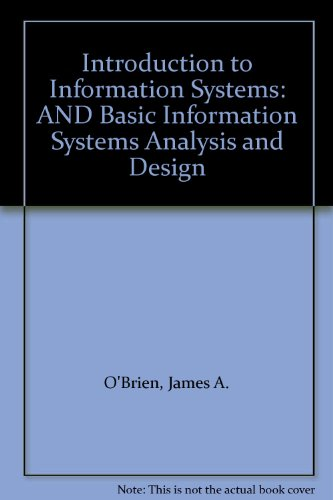 9780077108595: Introduction to Information Systems: AND Basic Information Systems Analysis and Design