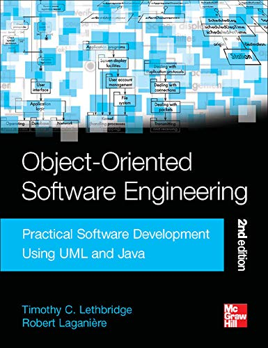 Object-Oriented Software Engineering: Practical Software Development Using: Laganiere, Robert