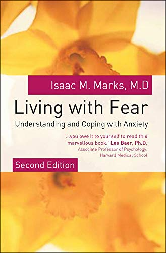 9780077109820: Living with Fear: Understanding and Coping with Anxiety. Isaac M. Marks (UK Professional General Reference)