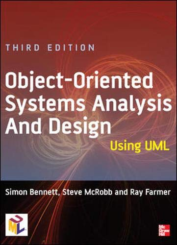 Object-Oriented Systems Analysis and Design Using UML: Mcrobb, Steve, Farmer,