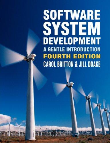 Software System Development: A Gentle Introduction: Carol Britton, Jill
