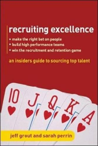 9780077111212: Recruiting Excellence: An Insider's Guide to Sourcing Top Talent