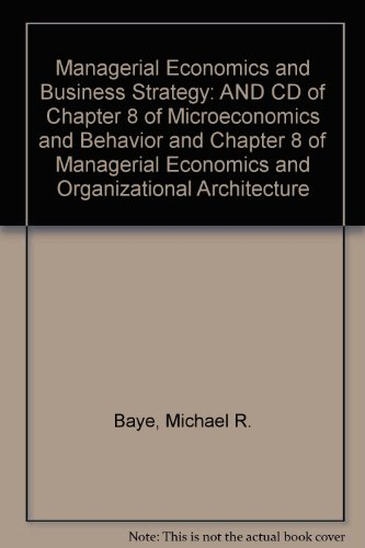9780077111625: Managerial Economics and Business Strategy: AND CD of Chapter 8 of Microeconomics and Behavior and Chapter 8 of Managerial Economics and Organizational Architecture