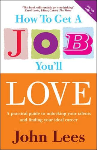 9780077114718: How to Get a Job You'll Love 2007-2008: A Practical Guide to Unlocking Your Talents and Finding Your Ideal Career