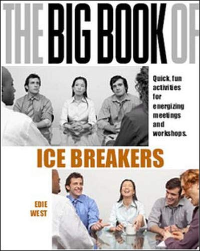 9780077114749: The Big Book of Icebreakers: Quick, Fun Activities for Energizing Meetings and Workshops