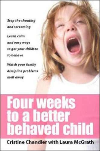9780077114770: Four Weeks to a Better Behaved Child
