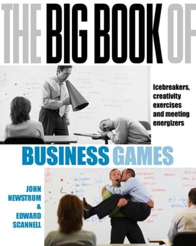 9780077115098: The Big Book of Business Games: Icebreakers, creativity exercises and meeting energisers: Icebreakers, Creativity Exercises, and Meeting Energizers