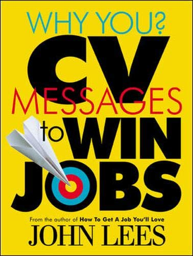9780077115104: Why You? CV Messages To Win Jobs