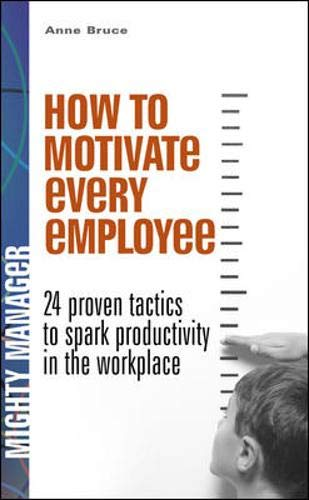 9780077116194: How to Motivate Every Employee: 24 Proven Tactics to Spark Productivity in the Workplace