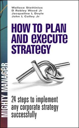9780077116224: How to Plan and Execute Strategy: 24 Steps to Implement Any Corporate Strategy Successfully