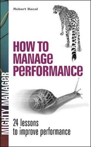 9780077116231: How To Manage Performance: 24 Lessons to Improve Performance: 24 Lessons to Improving Performance