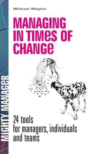 9780077116255: Managing in Times of Change: 24 Tools for Managers, Individuals and Teams