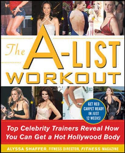 9780077116736: The A-list Workout (New full colour UK edition): Top Hollywood Trainers Reveal the Body Shaping Secrets of Their Celebrity Clients