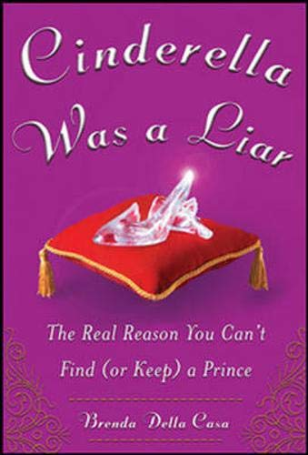 9780077116743: Cinderella Was a Liar (UK Edition): The Real Reason You Can't Find (or Keep) a Prince