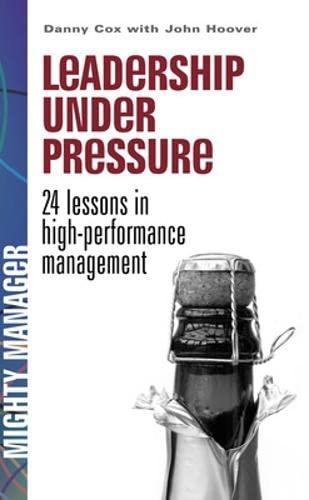 9780077117306: Leadership Under Pressure (UK Ed): 24 lessons in high performance management (Bgr24)