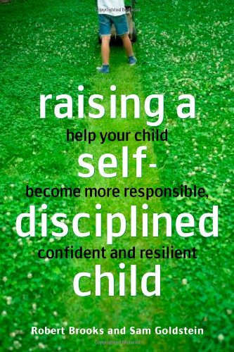 9780077117429: Raising a Self-Disciplined Child: Helping Your Child Become More Responsible, Confident, and Resilient
