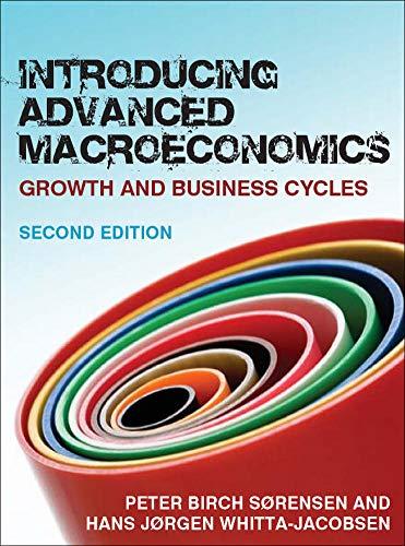 Introducing Advanced Macroeconomics: Sorensen, Peter Birch; Whitta-Jacobsen, Hans Jorgen