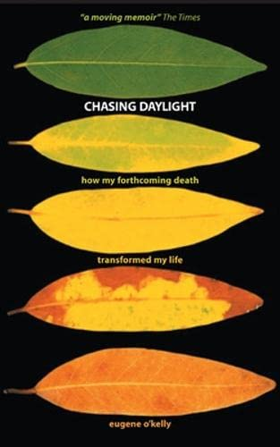 9780077118471: Chasing Daylight: How My Forthcoming Death Transformed My Life