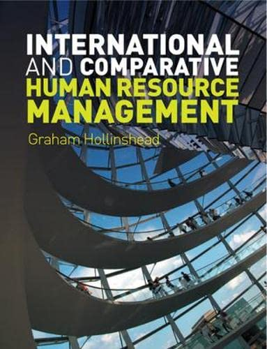9780077121600: International and Comparative Human Resource Management (UK Higher Education Business Human Resourcing)