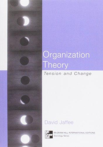 9780077122751: Organization Theory: Tension and Change. David Jaffe (McGraw-Hill Sociology)