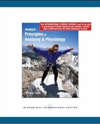 Seeley's Principles of Anatomy & Physiology (0077123263) by Philip Tate