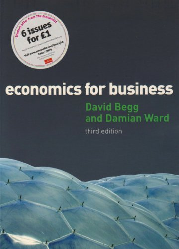 9780077124731: Economics for Business. David Begg, Damian Ward