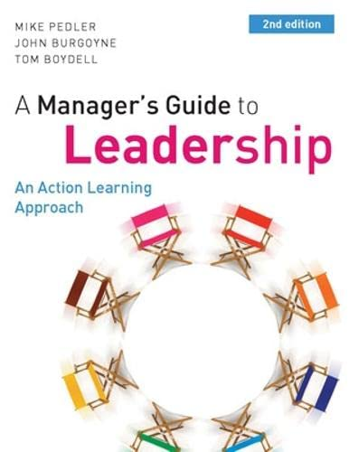 9780077128845: A Manager's Guide to Leadership: An Action Learning Approach