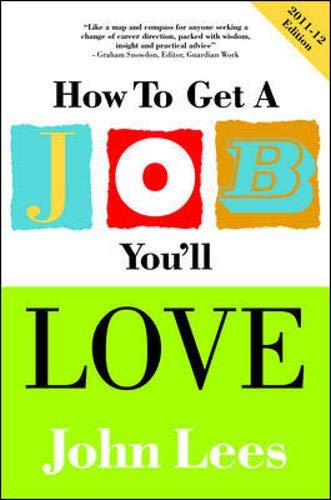 9780077129934: How to Get a Job You'll Love 2011-2012 Edition