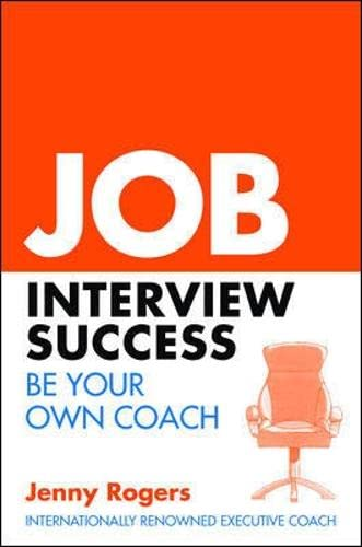 9780077130183: Job Interview Success: Be Your Own Coach (UK Professional Business Management / Business)