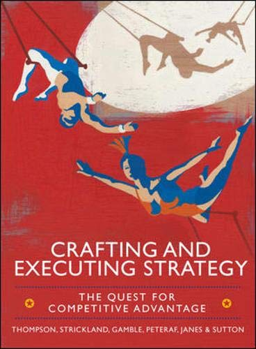 9780077137236: Crafting and Executing Strategy: The Quest for Competitive Advantage