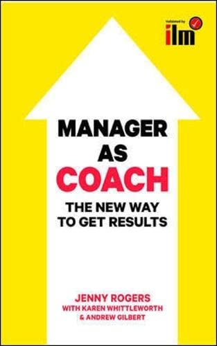 9780077140182: Manager as Coach: The New Way To Get Results