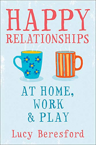 9780077145910: Happy Relationships at Home, Work & Play