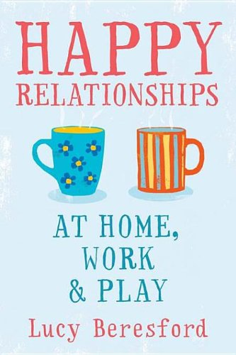 9780077145927: Happy Relationships at Home, Work & Play