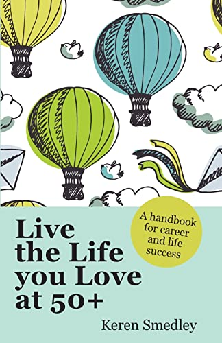 9780077145972: Live the Life You Love at 50+: A Handbook For Career And Life Success