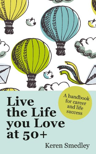 9780077145989: Live the Life You Love at 50+: A Handbook for Career and Life Success