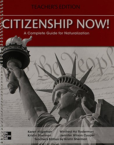 9780077194628: Citizenship Now! Teacher's Edition: A Complete Guide for Naturalization