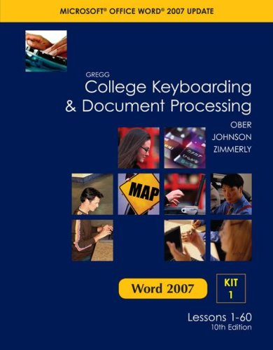 9780077212568: Gregg College Keyboarding & Document Processing (GDP), Word 2007 Update, Kit 1, Lessons 1-60