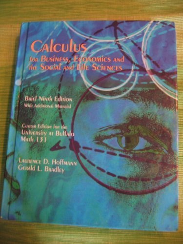 9780077212780: Calculus for Business, Economics and the Social and Life Sciences (Custom Edition for the University At Buffalo Math 131)