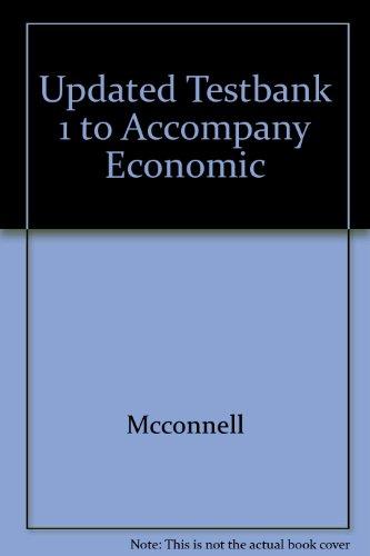 Updated Testbank 1 to Accompany Economic: Grant, Randy R.