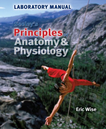 9780077216900: Lab Manual to accompany Seeley's Principles of Anatomy & Physiology