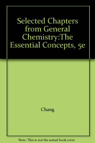 9780077217655: Selected Chapters from General Chemistry:The Essential Concepts, 5e