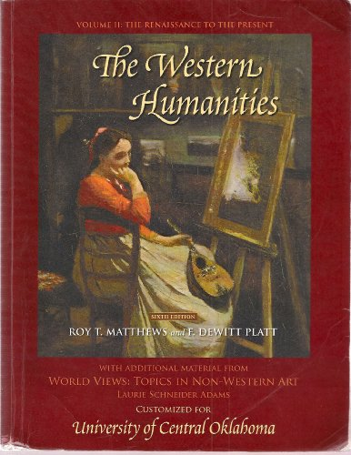 9780077220051: The Western Humanities, Volume II: The Renaissance to the Present - With Additional Material From World Views: Topics in Non-Western Art By Laurie S. Adams, Customized for Univ. Of Central Oklahoma