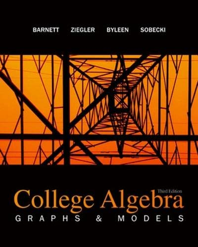 College Algebra: Graphs and Models: Raymond Barnett; Michael